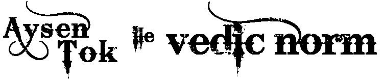 VEDIC NORM, Vedic Astroloji, Ayşen Tok